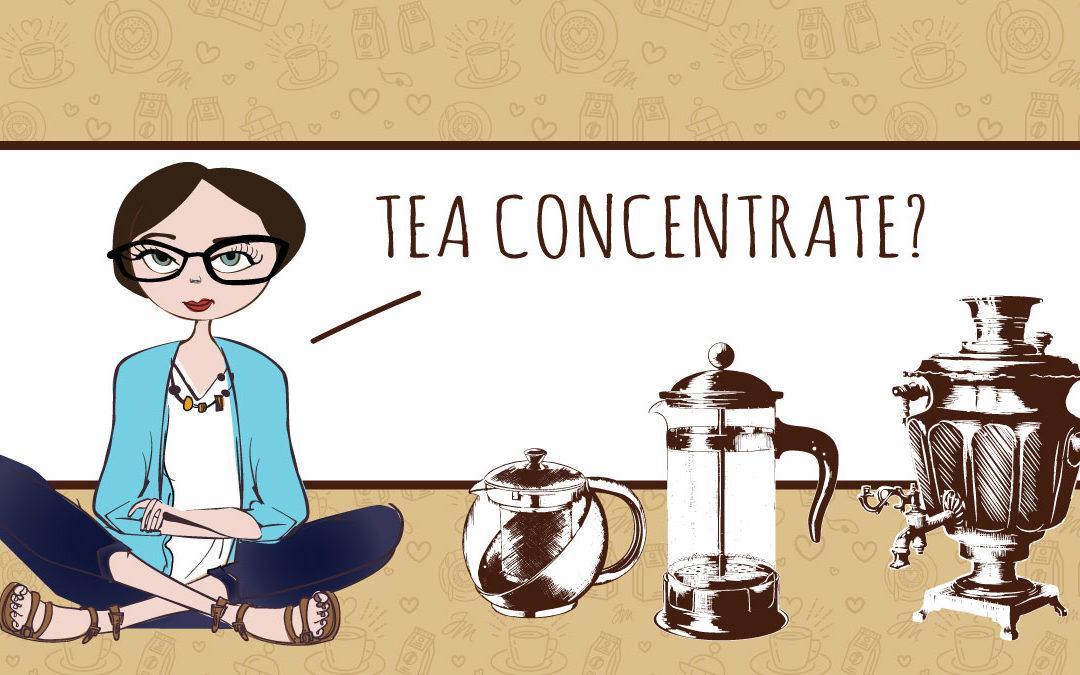 How Do You Make a Tea Concentrate?