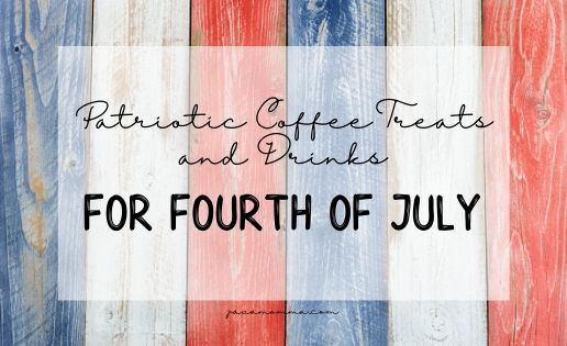 Patriotic Coffee Drinks and Treats for Fourth of July