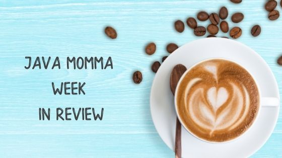java momma week in review