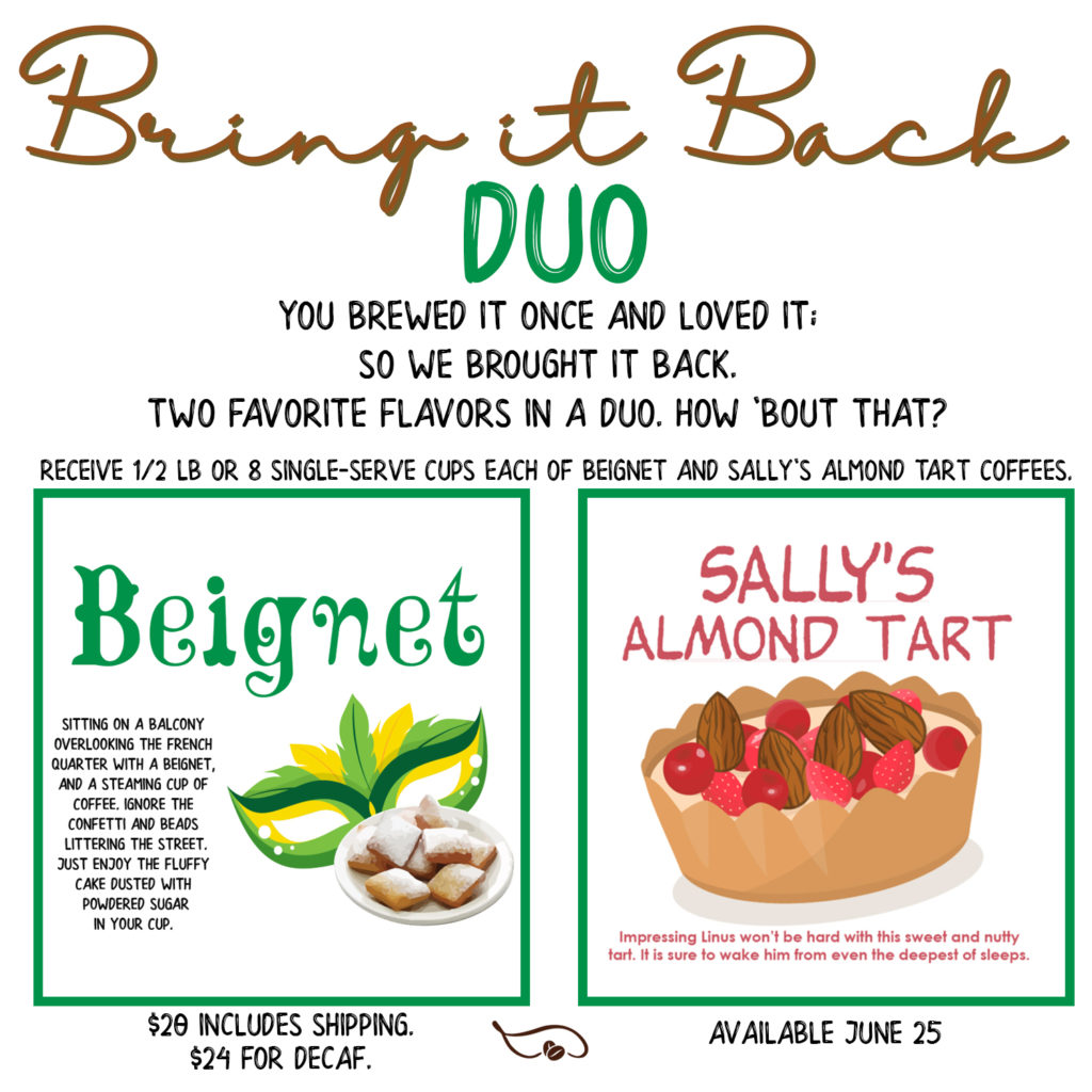 Bring it Back Duo with Beignet and Sally's Almond Tart Coffee flavors from Java Momma